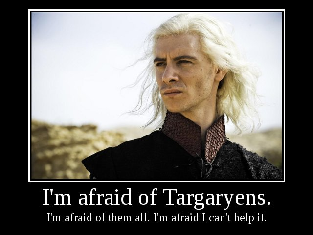 I'm Afraid of Targaryens Demotivational Poster