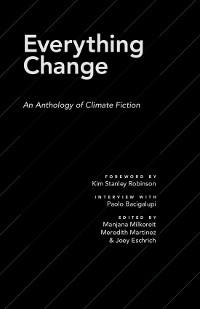 everythingchange-ananthologyofclimatefiction